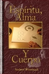 Espiritu, Alma, Y Cuerpo (Spirit, Soul, and Body)