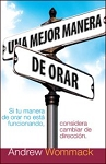 Una Mejor Manera De Orar: Better Way to Pray