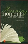 Morning Moments with Bob Yandian: 366 Devotions