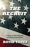 Recruit: A Story Of Faith Miracles And Divine Intervention