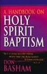 A Handbook On Holy Spirit Baptism