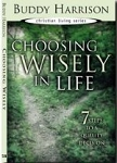 Choosing Wisely in Life