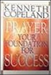Prayer: Your Foundation Success