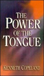 The Power Of The Tongue by Kenneth Copeland