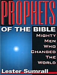 Prophets of the Bible-Mighty Men Who Changed the World-Study G