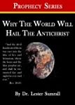Why the World Will Hail the Antichrist - Prophecy Series Mini Book