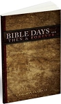 Bible Days Then & Forever