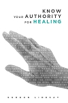 Know Your Authority For Healing