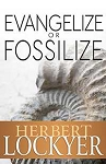 Evangelize Or Fossilize