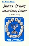 The Messiah Witness: Israel's Destiny & The Coming Deliverer
