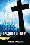 The Power of the Cross- Epicenter of Glory