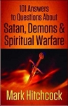 101 Answers To Questions About Satan Demons And Spiritual Warfare