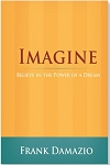Imagine: Believe in the Power of a Dream