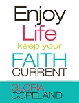 Enjoy Life, Keep Your Faith Current
