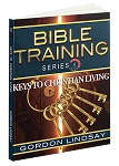 Keys to Christian Living: Bible Training Series, Vol. 8