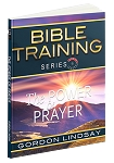 The Power of Prayer: Bible Training Series, Vol. 6