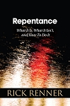Repentance: What It Is, What It Isn't, and How To Do It