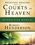 Receiving Healing From The Courts Of Heaven Interactive Manual