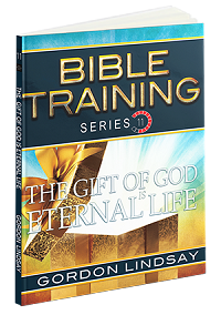 The Gift Of God Is Eternal Life: Bible Training Series Vol 11