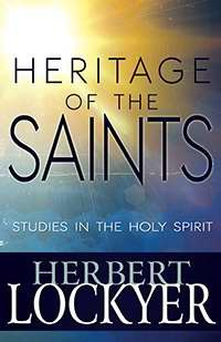 Heritage Of The Saints: Studies In The Holy Spirit