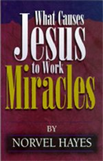 What Cause Jesus to Work Miracles