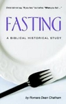 Fasting: A Biblical Historical Study