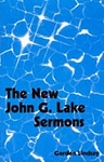 The New John G. Lake's Sermons