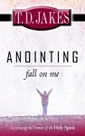 Anointing Fall On Me