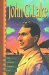 John G. Lake - His Life His Sermons His Boldness of Faith