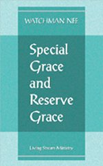 Special Grace and Reserve Grace