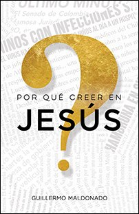 Por Que Creer en Jesus (Why Believe In Jesus?)