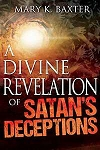 A Divine Revelation of Satans Deceptions