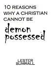 10 Reasons Why A Christian Cannot be Demon Possessed CD