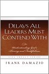 Delays All Leaders Must Contend With