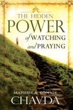 The Hidden Power of Watching and Praying