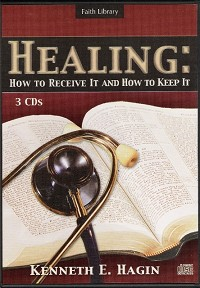Healing: How to Receive It and How to Keep It CD Series