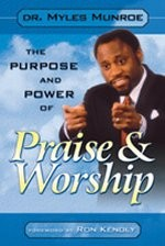 Purpose and Power of Praise and Worship, The